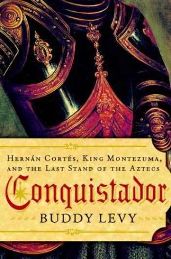 9780553805383-055380538X-Conquistador: Hernan Cortes, King Montezuma, and the Last Stand of the Aztecs