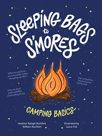 9780358100317-0358100313-Sleeping Bags to S'mores: Camping Basics