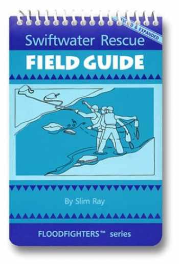 9780964958531-0964958538-Swiftwater Rescue Field Guide