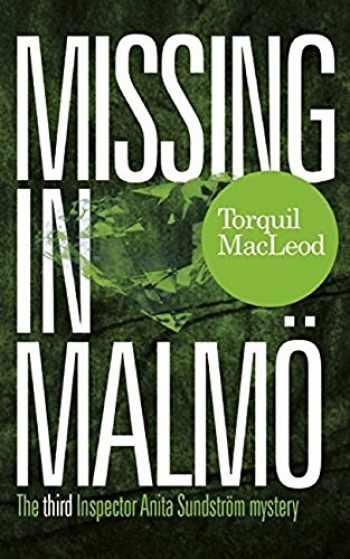 9780857161154-0857161156-Missing in Malmö: The Third Inspector Anita Sundstrom Mystery (Inspector Anita Sundstrom Mysteries)