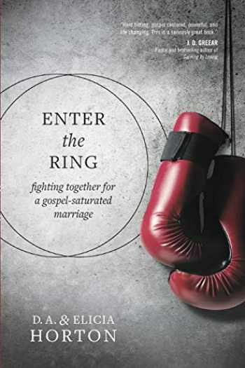 9781631466953-163146695X-Enter the Ring: Fighting Together for a Gospel-Saturated Marriage