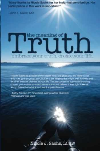 9781482387353-1482387352-The Meaning of Truth: embrace your truth. create your life.