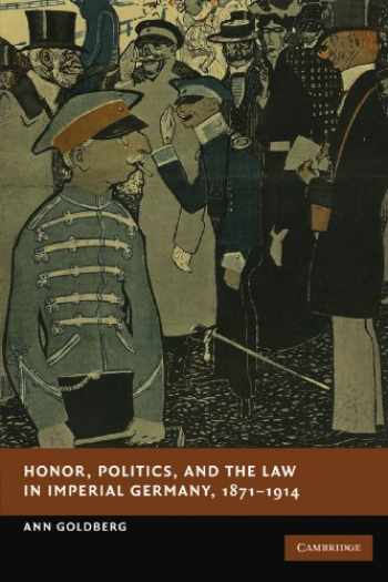 9781107411494-1107411491-Honor, Politics, and the Law in Imperial Germany, 1871–1914 (New Studies in European History)