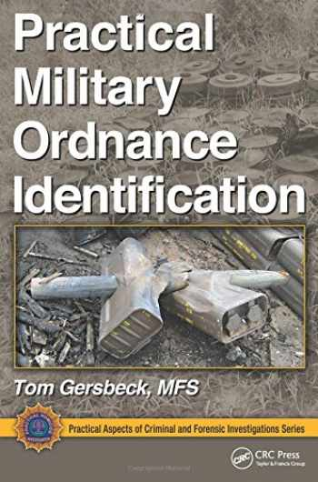 9781439850589-1439850585-Practical Military Ordnance Identification (Practical Aspects of Criminal and Forensic Investigations)