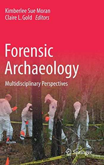 9783030032890-3030032892-Forensic Archaeology: Multidisciplinary Perspectives
