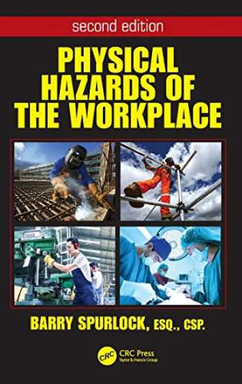9781466557031-1466557036-Physical Hazards of the Workplace (Occupational Safety & Health Guide Series)