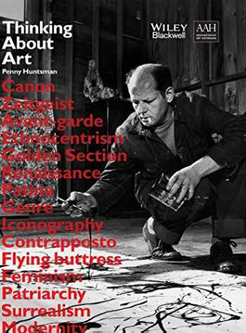 9781118905173-1118905172-Thinking About Art: A Thematic Guide to Art History