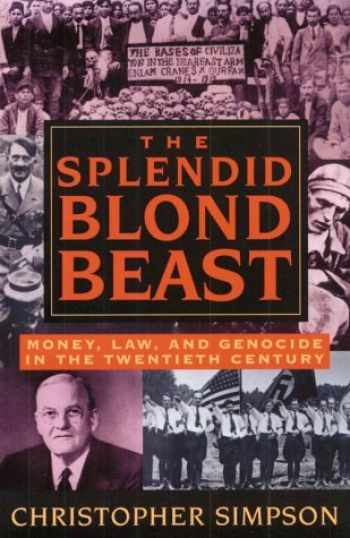 9781567510621-1567510620-The Splendid Blond Beast: Money, Law and Genocide in the Twentieth Century