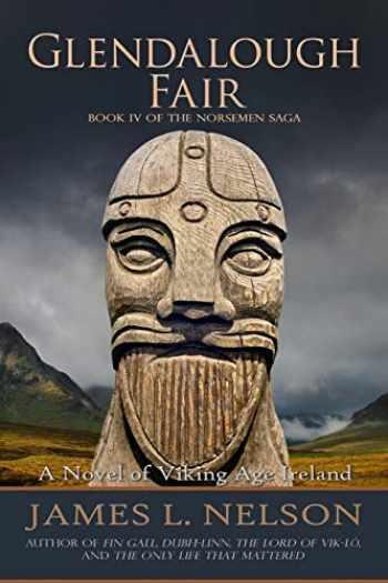 9780692585450-0692585451-Glendalough Fair: A Novel of Viking Age Ireland (The Norsemen Saga) (Volume 4)