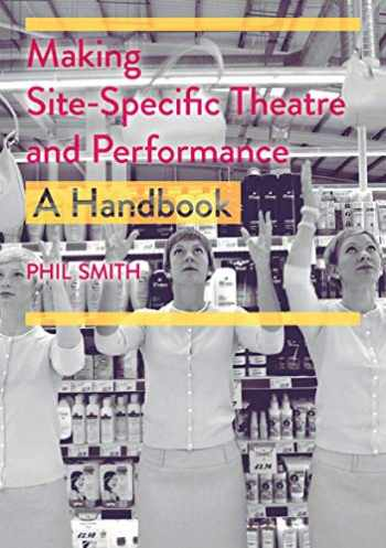 9781352003178-1352003171-Making Site-Specific Theatre and Performance: A Handbook