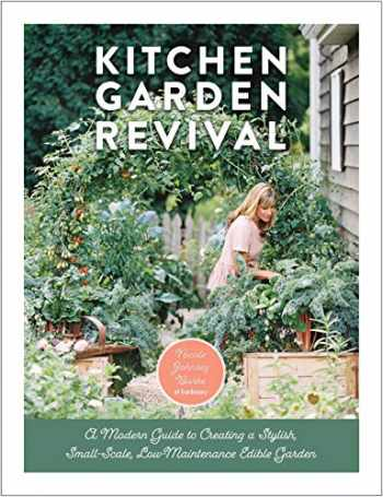 9780760366868-0760366861-Kitchen Garden Revival: A modern guide to creating a stylish small-scale, low-maintenance edible garden