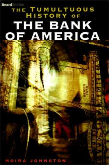 9781587980206-1587980207-The Tumultuous History of the Bank of America