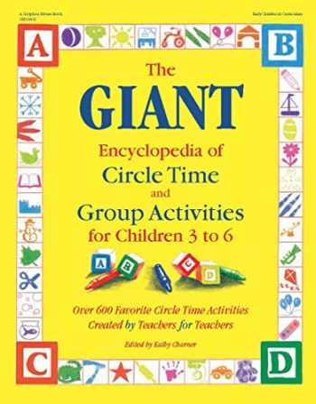 9780876591819-0876591810-The GIANT Encyclopedia of Circle Time and Group Activities for Children 3 to 6: Over 600 Favorite Circle Time Activities Created by Teachers for Teachers (The GIANT Series)