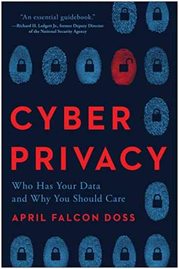 9781948836920-1948836920-Cyber Privacy: Who Has Your Data and Why You Should Care