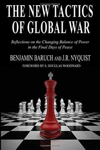 9781518825262-1518825265-The New Tactics of Global War: Reflections on the Changing Balance of Power in the Final Days of Peace