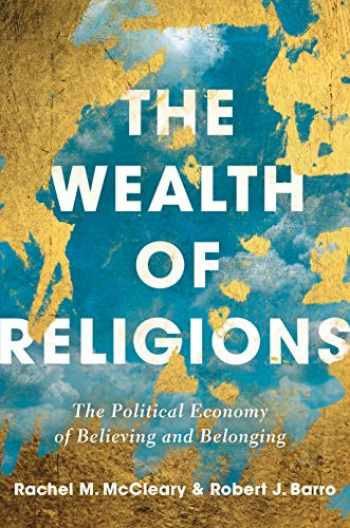 9780691178950-069117895X-The Wealth of Religions: The Political Economy of Believing and Belonging