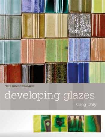 9781574983319-1574983318-Developing Glazes