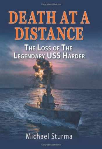 9781591148456-1591148456-Death at a Distance: The Loss of the Legendary USS Harder