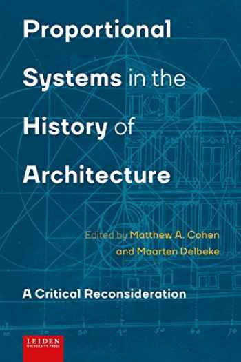 9789087282776-908728277X-Proportional Systems in the History of Architecture: A Critical Reconsideration