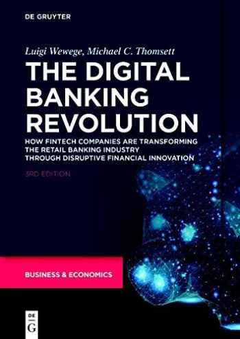 9781547418336-1547418338-The Digital Banking Revolution: How Fintech Companies Are Transforming the Retail Banking Industry Through Disruptive Financial Innovation, Third Edition
