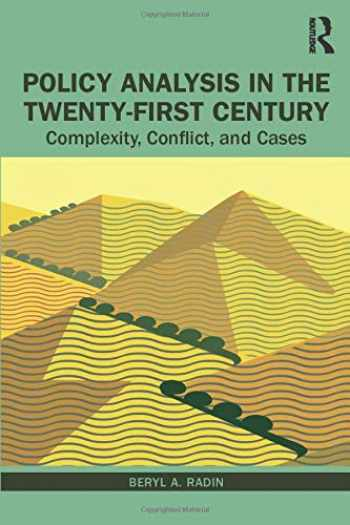 9780367225438-0367225433-Policy Analysis in the Twenty-First Century: Complexity, Conflict, and Cases