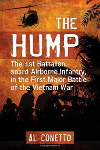 9780786499250-0786499257-The Hump: The 1st Battalion, 503rd Airborne Infantry, in the First Major Battle of the Vietnam War