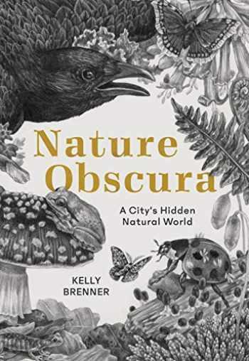 9781680512076-1680512072-Nature Obscura: A City's Hidden Natural World