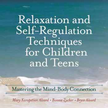 9780878226573-0878226575-Relaxation and Self-Regulation Techniques for Children and Teens: Mastering the Mind-Body Connection