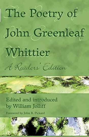 9780944350485-0944350488-The Poetry of John Greenleaf Whittier: A Readers' Edition