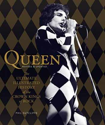 9780760349472-0760349479-Queen, Revised & Updated: The Ultimate Illustrated History of the Crown Kings of Rock