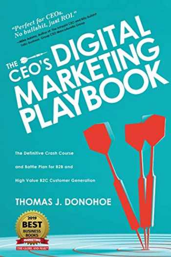 9781633939509-1633939502-The CEO's Digital Marketing Playbook: The Definitive Crash Course and Battle Plan for B2B and High Value B2C Customer Generation