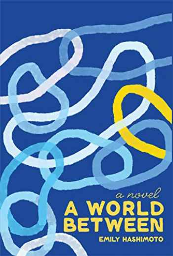 9781936932955-1936932954-A World Between: A Novel