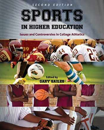 9781516520206-1516520203-Sports in Higher Education: Issues and Controversies in College Athletics