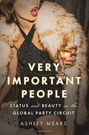 9780691168654-0691168652-Very Important People: Status and Beauty in the Global Party Circuit