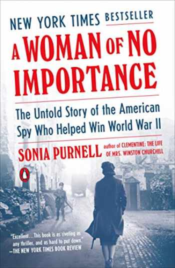 9780735225312-0735225311-A Woman of No Importance: The Untold Story of the American Spy Who Helped Win World War II