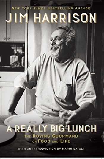 9780802127662-0802127665-A Really Big Lunch: The Roving Gourmand on Food and Life