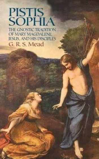 9780486440644-0486440648-Pistis Sophia: The Gnostic Tradition of Mary Magdalene, Jesus, and His Disciples