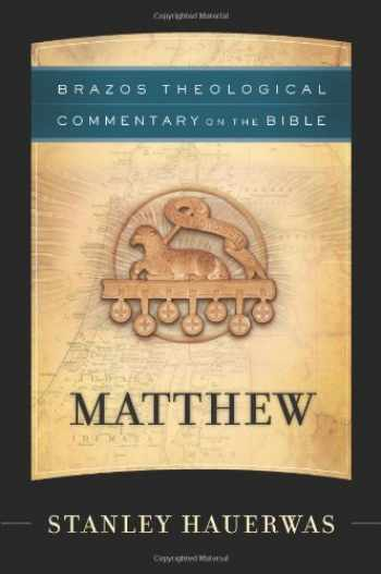 9781587430954-1587430959-Matthew (Brazos Theological Commentary on the Bible)