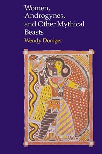 9780226618500-0226618501-Women, Androgynes, and Other Mythical Beasts