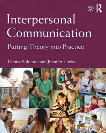 9780415807524-0415807522-Interpersonal Communication: Putting Theory into Practice