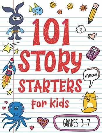 9781080810536-1080810536-101 Story Starters for Kids: One-Page Prompts to Kick Your Imagination into High Gear