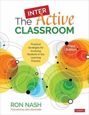 9781544377711-1544377711-The InterActive Classroom: Practical Strategies for Involving Students in the Learning Process