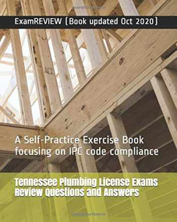 9781727559347-1727559347-Tennessee Plumbing License Exams Review Questions and Answers: A Self-Practice Exercise Book focusing on IPC code compliance