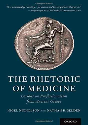 9780190457488-0190457481-The Rhetoric of Medicine: Lessons on Professionalism from Ancient Greece