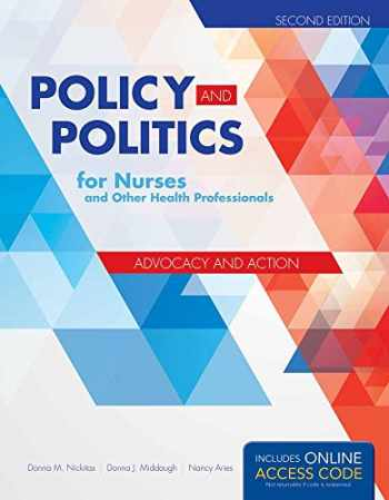 9781284053296-1284053296-Policy and Politics for Nurses and Other Health Professionals