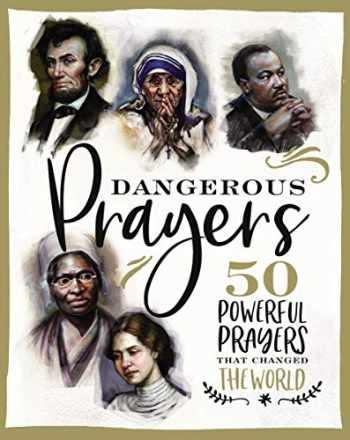 9781400209057-1400209056-Dangerous Prayers: 50 Powerful Prayers That Changed the World
