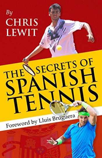 9781937559496-1937559491-The Secrets of Spanish Tennis