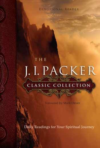 9781615215744-1615215743-The J. I. Packer Classic Collection: Daily Readings for Your Spiritual Journey (NavPress Devotional Readers)