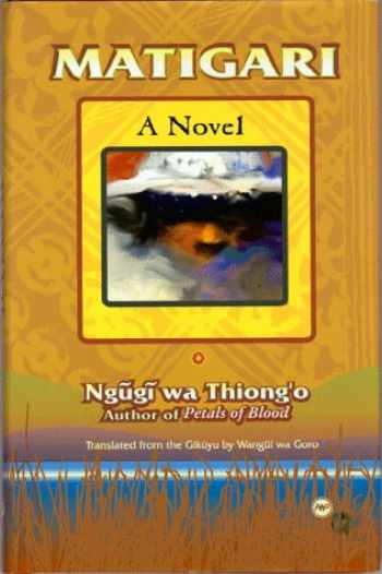 9780865433601-0865433607-Matigari: A Novel (African Writers Library)
