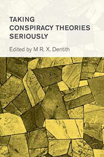 9781786608291-1786608294-Taking Conspiracy Theories Seriously (Collective Studies in Knowledge and Society)